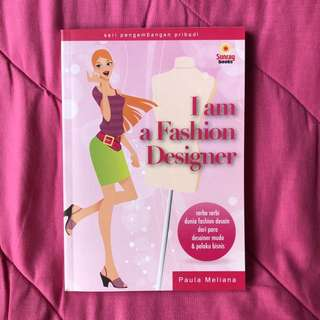 I am a Fashion Designer