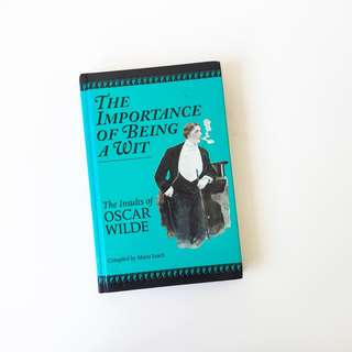 The Importance of Being A Wit: The Insults of Oscar Wilde by Oscar Wilde