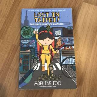 Lost in Taipei The Travel Diary of Amos Lee by Adeline Foo