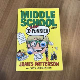A Middle School Story - I Even Funnier by James Patterson and Chris Grabenstein