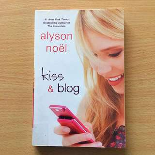 Kiss & blog by Alyson Noël