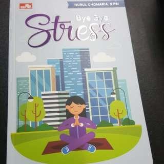 Bye bye Stress - Nurul Chomaria
