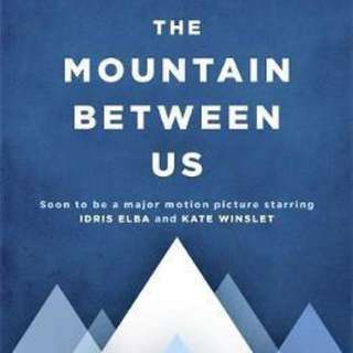 The Mountain Between Us : Now a major motion picture starring Idris Elba and Kate Winslet  4.17 (16,919 ratings by Goodreads) Paperback English By (author)  Charles Martin