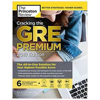 Cracking the GRE Premium Edition with 6 Practice Tests, 2018: The All-in-One Solution for Your Highest Possible Score (Graduate School Test Preparation) BY Princeton Review