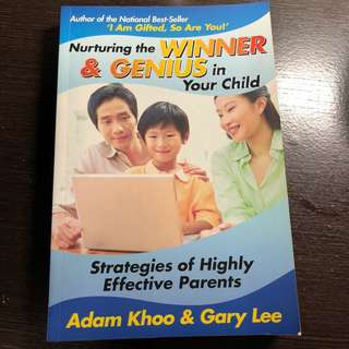 Nurturing The Winner And Genius In Your Child (Adam Khoo)