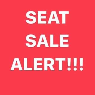 SEAT SALE ALERT!!!