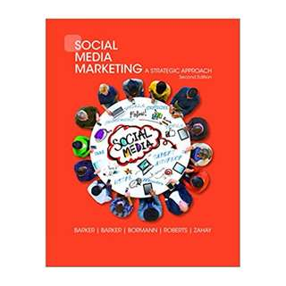 Social Media Marketing: A Strategic Approach 2nd Edition BY Melissa Barker (Author),‎ Donald I. Barker (Author),‎ Nicholas F. Bormann (Author),‎ Debra Zahay (Author)