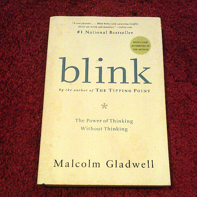 Blink. The Power Of Thinking Without Thinking