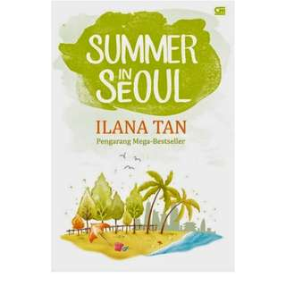 SUMMER IN SEOUL - ILANA TAN seri 1