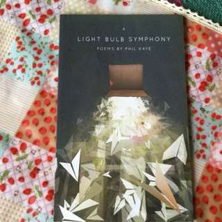 A Light Bulb Symphony Poems by Phil Kaye (with signature)