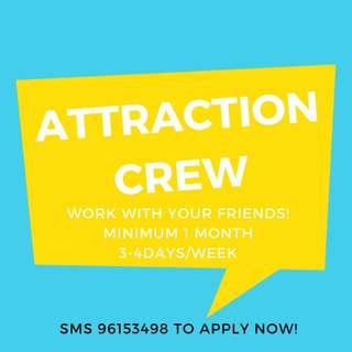 Attraction Crew X 20 | 1 month minimum | Up to $8/hr | Minimum 3days/week *WORK WITH FRIENDS!*