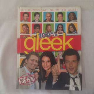 100% gleek: The Unofficial Guide to Glee by Evie Parker