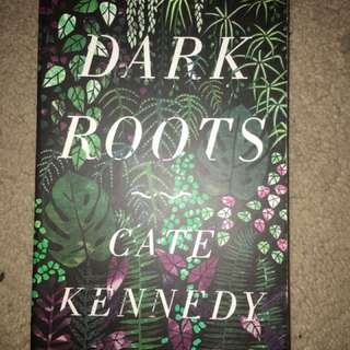 Dark Roots Cate Kennedy