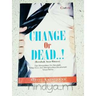Motivation Book : Change or Dead
