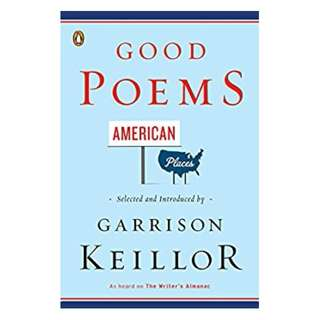 Good Poems, American Places BY Various (Author), Garrison Keillor  (Editor, Introduction)