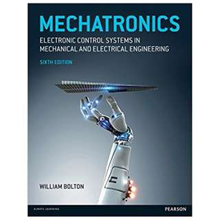 Mechatronics: Electronic control systems in mechanical and electrical engineering (Law Express) 6th Edition BY W. Bolton