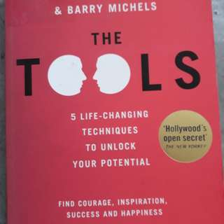 The Tools: 5 Life-Changing Techniques to Unlock Your Potential