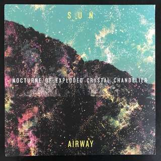 SUN AIRWAYS - Nocturne Of Exploded Crystal Chandelier LP VINYL RECORDS