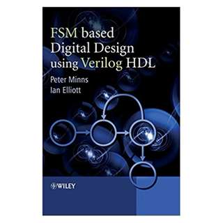 FSM-based Digital Design using Verilog HDL BY Peter Minns (Author),‎ Ian Elliott (Author)