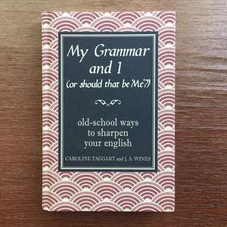 My Grammar and I (or should that be me?) - hardcover