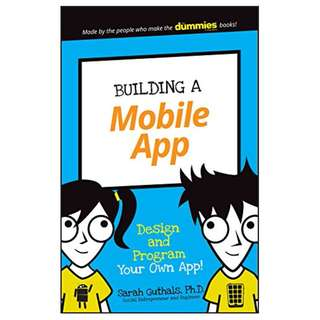 Building a Mobile App: Design and Program Your Own App! (Dummies Junior) BY Sarah Guthals