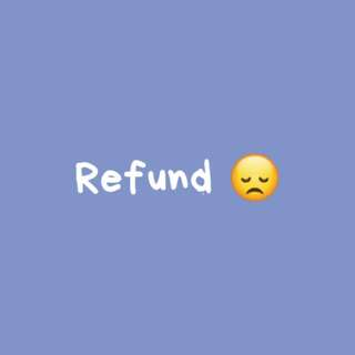 Refund. Please alert