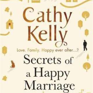 Secrets of a Happy Marriage  3.98 (941 ratings by Goodreads) Paperback English By (author)  Cathy Kelly