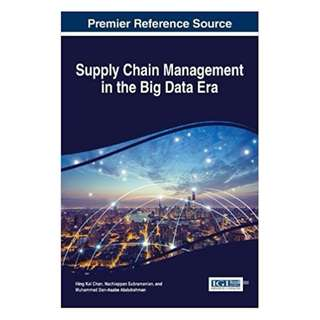 Supply Chain Management in the Big Data Era (Advances in Logistics, Operations, and Management Science) BY Hing Kai Chan (Editor),‎ Nachiappan Subramanian (Editor),‎ Muhammad Dan-Asabe Abdulrahman (Editor)