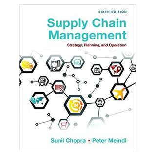 Supply Chain Management: Strategy, Planning, and Operation 6th Edition BY Sunil Chopra  (Author),‎ Peter Meindl  (Author)