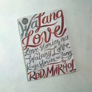 Walang Love by Rod Marmol