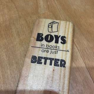 Boys in books are just better Wooden Bookmark