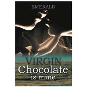 Ebook Virgin Chocolate is Mine - Emerald