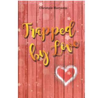 Ebook Trapped By Love - Chriztpie Haryanto