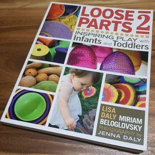 Loose Parts 2 (Inspiring play with infants and toddlers)