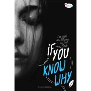 IF YOU KNOW WHY - itsmeINDRIYA