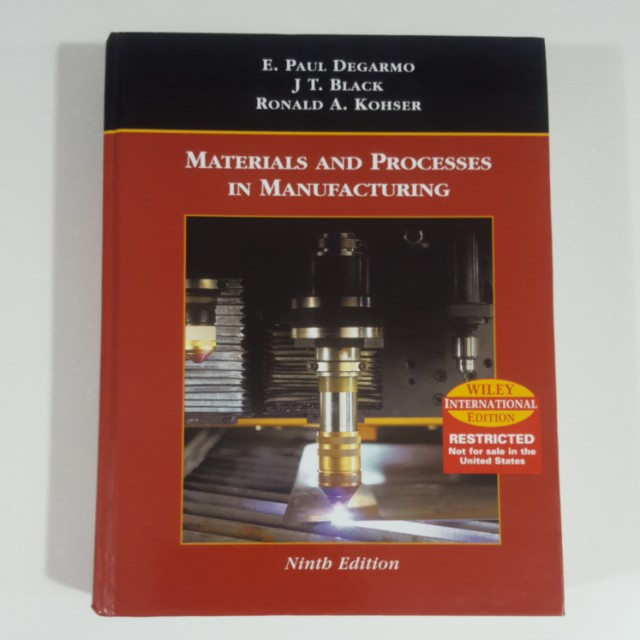 Materials and Processes in Manufacturing (9th Edition) [Hardcover] by Degarmo, Black & Kohser
