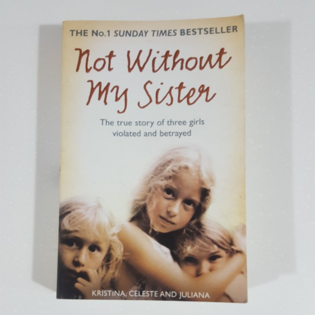 Not Without My Sister by Kristina, Celeste & Juliana