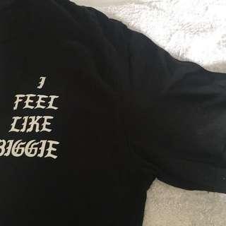 I feel like biggie shirt