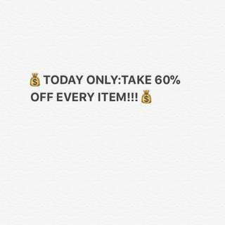Take an extra 60% Off All Items today only!!!