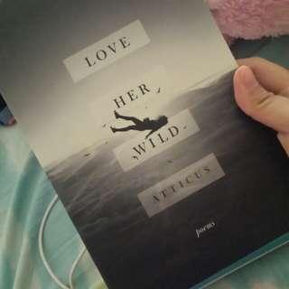 Love Her Wild (prose&poetry)