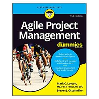 Agile Project Management For Dummies (For Dummies (Computer/Tech)) 2nd Edition BY Mark C. Layton (Author),‎ Steven J. Ostermiller (Author)