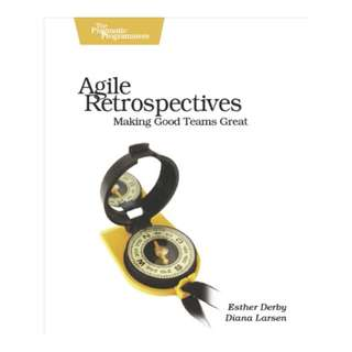 Agile Retrospectives: Making Good Teams Great (Pragmatic Programmers) BY Esther Derby  (Author),‎ Diana Larsen  (Author),‎ Ken Schwaber (Author, Foreword)