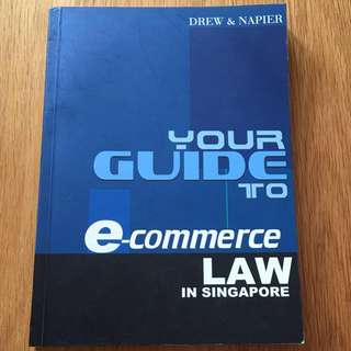 Your Guide To e-commerce Law in Singapore by Drew & Napier (paperback)