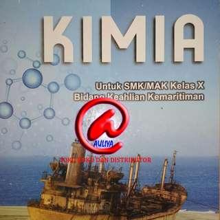 KIMIA Untuk SMK/MAK Kelas X Bidang Keahlian Kemaritiman KURIKULUM 2013 REVISI  Cucu Suhendar  ARMICO