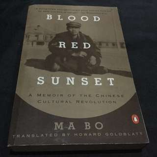 MA BO - Blood Red Sunset: A Memoir of the Chinese Cultural Revolution