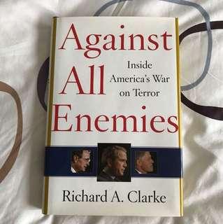 Against All Enemies : Inside America's War on Terror by Richard A Clarke
