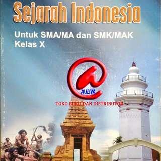 Sejarah Indonesia Untuk SMA/MA dan SMK/MAK Kelas X KURIKULUM 2013  Sri Sulestari  ARMICO
