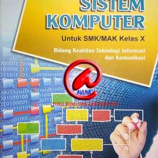 SISTEM KOMPUTER Untuk SMK/MAK Kelas X Bidang Keahlian Teknologi Informasi dan Komunikasi KURIKULUM 2013  Mirna Indrianti  ARMICO