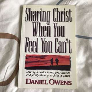 Sharing Christ When You Feel You Can't by Daniel Owens