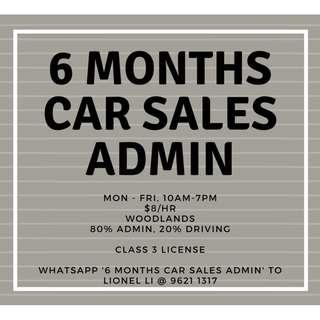 6 MONTHS CAR SALES ADMIN!